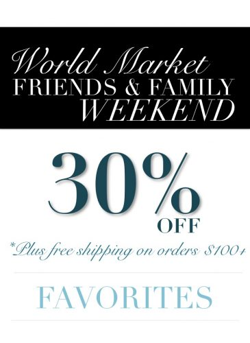 30% Off Some of My Home Favorites | The Annual World Market Friends and Family Event