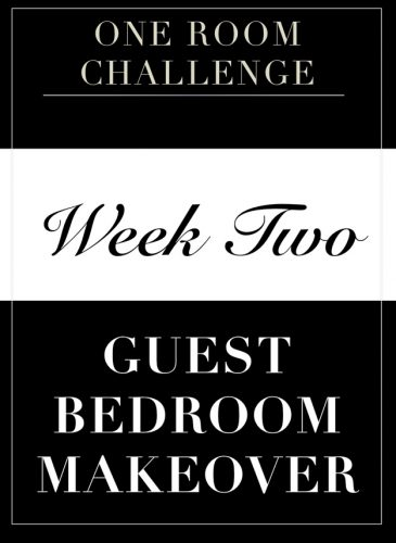 One Room Challenge- Week 2: Guest Bedroom Makeover