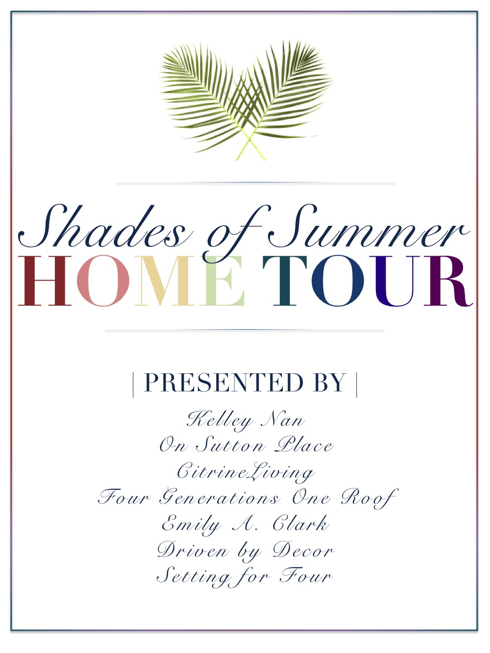 Summer Home Tour - Shades and Colors for Summer Decorating