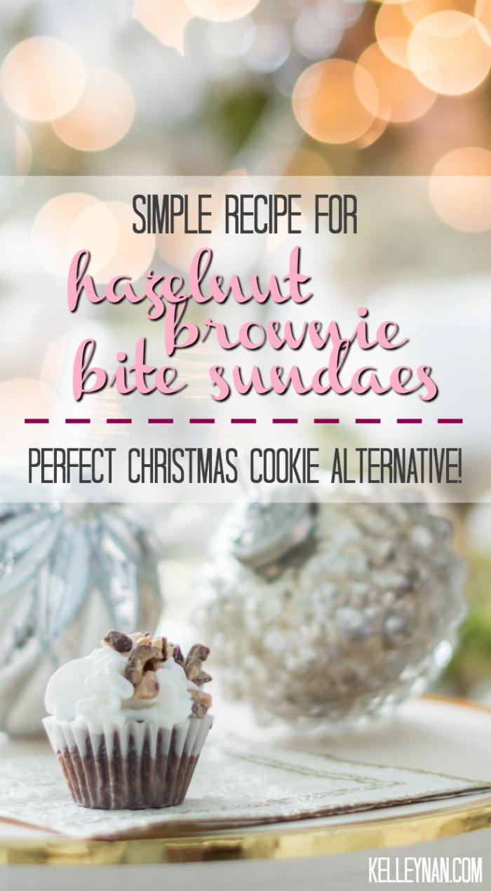 Christmas Cookie Recipe Alternative- Hazelnut Brownie Bite Sundaes with Nutella and Crush Heath Bar