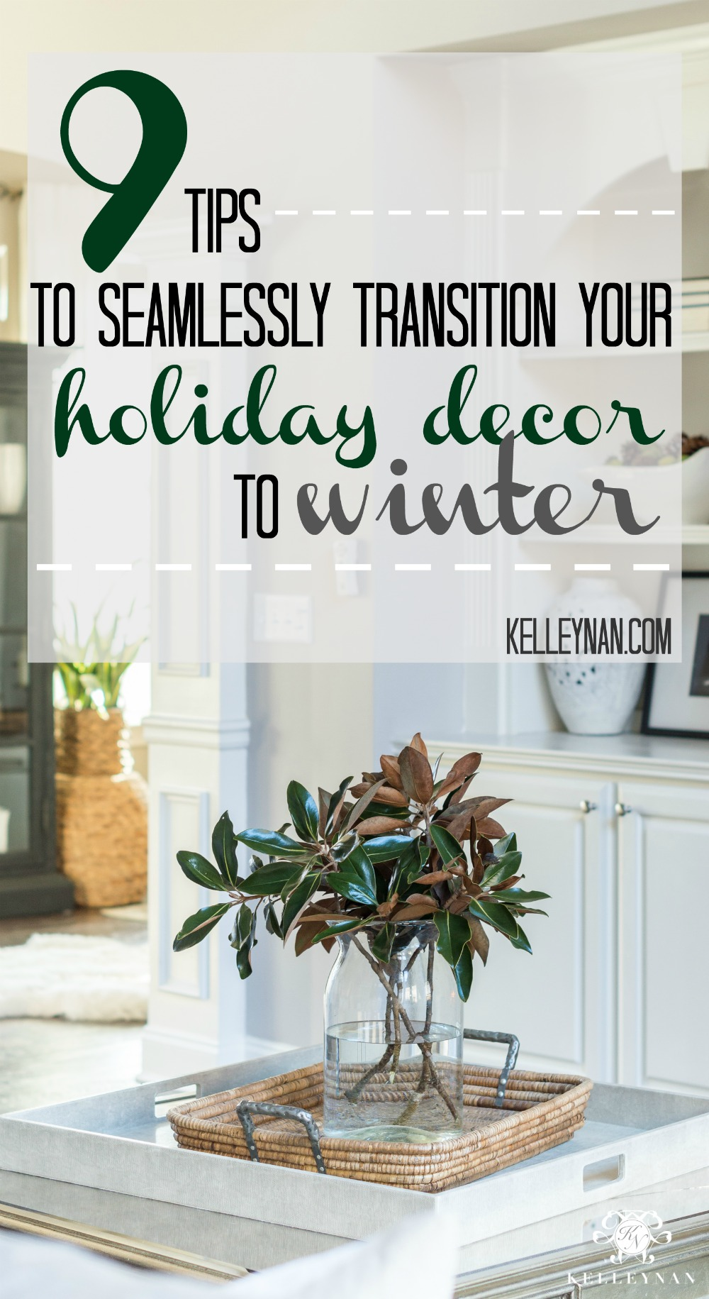 9 Tips to Transition Your Holiday Decor to Winter in that Pre-Spring Lull