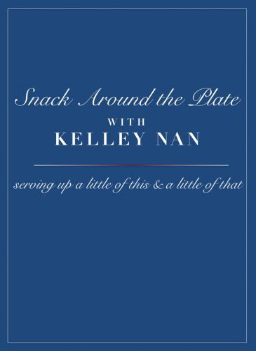 Snack Around the Plate (Memorial Day Weekend Edition)