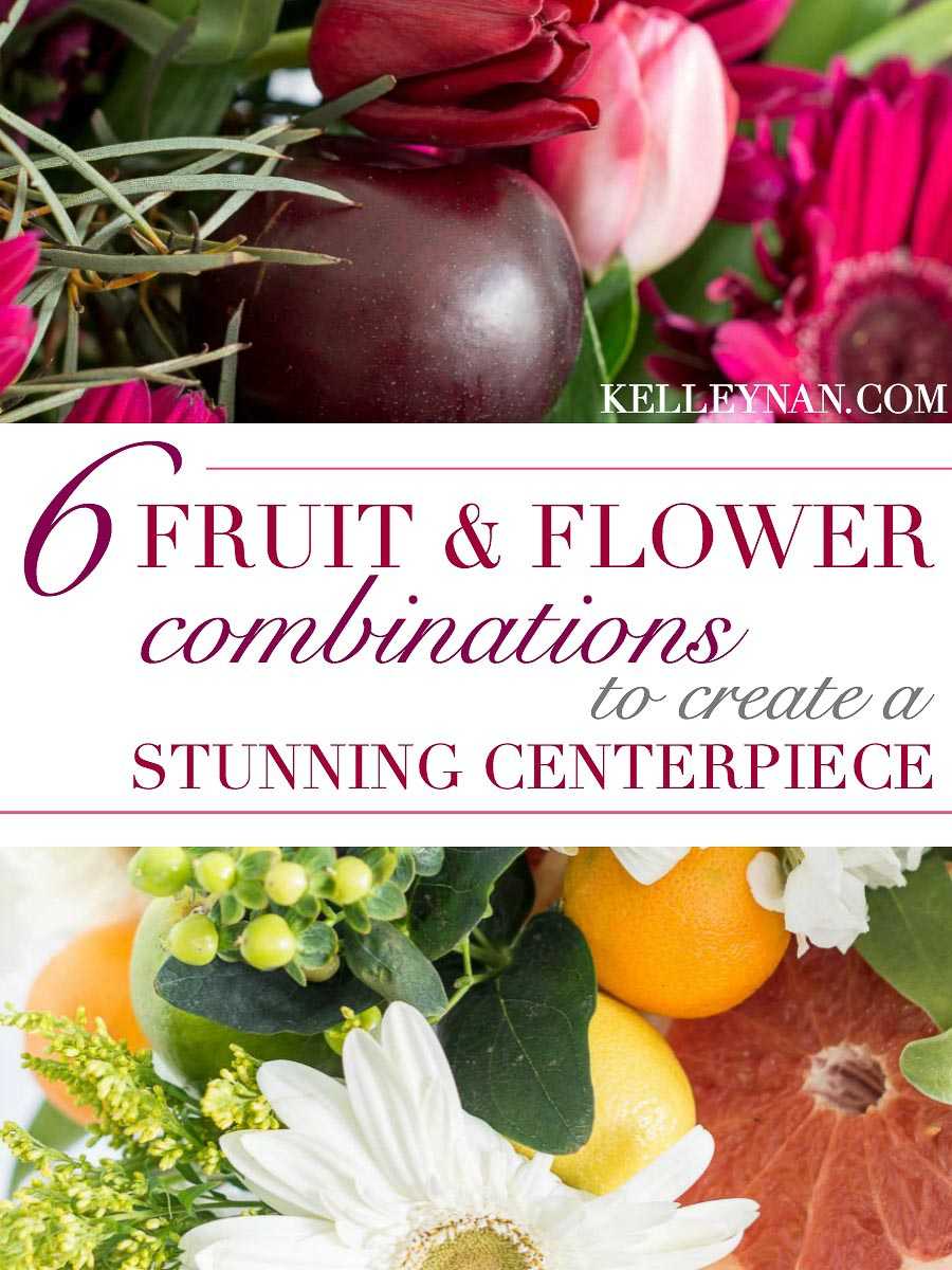Ideas for six fruit and flower combinations to create a stunning centerpiece