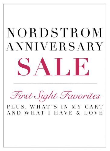 The Nordstrom Anniversary Sale is LIVE- First Sight Favorites